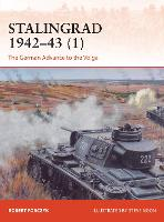 Stalingrad 1942-43 (1): The German Advance to the Volga - Campaign (Paperback)