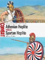 Athenian Hoplite vs Spartan Hoplite: Peloponnesian War 431-404 BC - Combat (Paperback)
