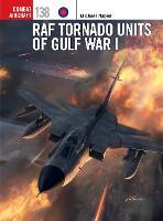 RAF Tornado Units of Gulf War I - Combat Aircraft (Paperback)