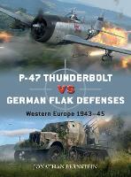 P-47 Thunderbolt vs German Flak Defenses: Western Europe 1943-45 - Duel (Paperback)