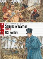 Seminole Warrior vs US Soldier: Second Seminole War 1835-42 - Combat (Paperback)