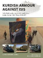 Kurdish Armour Against ISIS: YPG/SDF tanks, technicals and AFVs in the Syrian Civil War, 2014-19 - New Vanguard (Paperback)