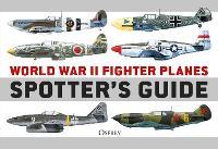World War II Fighter Planes Spotter's Guide (Paperback)