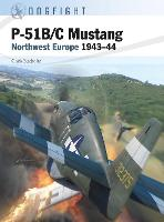 P-51B/C Mustang: Northwest Europe 1943-44 - Dogfight (Paperback)