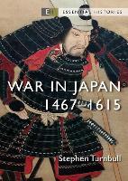 War in Japan: 1467-1615 - Essential Histories (Paperback)