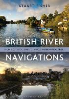 British River Navigations: Inland Cuts, Fens, Dikes, Channels and Non-tidal Rivers (Paperback)