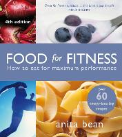 Food for Fitness: How to Eat for Maximum Performance (Paperback)