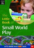 The Little Book of Small World Play: Little Books with Big Ideas (45) - Little Books (Paperback)