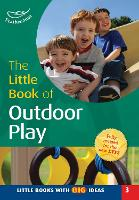 Little Book of Outdoor Play - Little Books (Paperback)