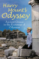 Harry Mount's Odyssey: Ancient Greece in the Footsteps of Odysseus (Hardback)