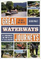 Great Waterways Journeys: 20 Glorious Routes Circling England, by Canal and River (Paperback)
