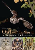 Owls of the World - A Photographic Guide (Hardback)