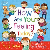 How Are You Feeling Today?: A picture book to help young children understanding their emotions (Hardback)