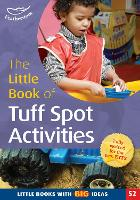 The Little Book of Tuff Spot Activities: Little Books with Big Ideas (52) - Little Books (Paperback)