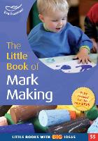 The Little Book of Mark Making: Little Books With Big Ideas (55) - Little Books (Paperback)