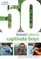 50 Fantastic Ideas to Captivate Boys