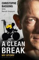 A Clean Break: My Story (Hardback)