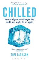 Chilled: How Refrigeration Changed the World and Might Do So Again (Paperback)