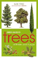 Green Guide to Trees Of Britain And Europe - Green Guides (Paperback)