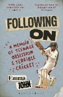 Following On: A Memoir of Teenage Obsession and Terrible Cricket (Paperback)