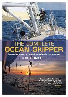 The Complete Ocean Skipper: Deep-water Voyaging, Navigation and Yacht Management (Hardback)