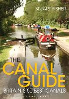The Canal Guide: Britain's 50 Best Canals (Paperback)