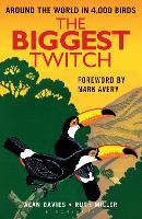 The Biggest Twitch: Around the World in 4,000 birds (Paperback)