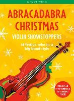 Abracadabra Christmas: Violin Showstoppers - Abracadabra Strings