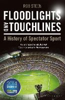 Floodlights and Touchlines: A History of Spectator Sport (Paperback)