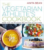 The Vegetarian Athlete's Cookbook: More Than 100 Delicious Recipes for Active Living (Paperback)