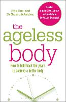The Ageless Body: How To Hold Back The Years To Achieve A Better Body (Paperback)
