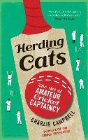 Herding Cats: The Art of Amateur Cricket Captaincy (Hardback)