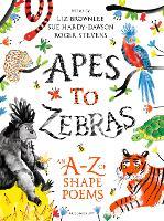 Apes to Zebras: An A-Z of Shape Poems (Hardback)