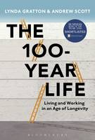 The 100-Year Life: Living and Working in an Age of Longevity (Hardback)