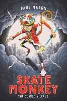 Skate Monkey: The Cursed Village - High/Low (Paperback)