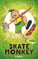 Skate Monkey: Kidnap - High/Low (Paperback)