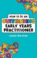 How to be an Outstanding Early Years Practitioner (Paperback)