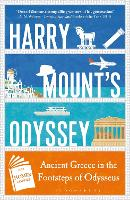 Harry Mount's Odyssey: Ancient Greece in the Footsteps of Odysseus (Paperback)