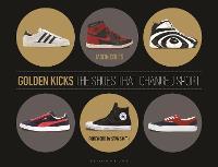 Golden Kicks: The Shoes that Changed Sport (Hardback)