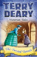 Victorian Tales: The Twisted Tunnels - Terry Deary's Historical Tales (Paperback)