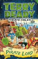 Pirate Tales: The Pirate Lord - Terry Deary's Historical Tales (Paperback)
