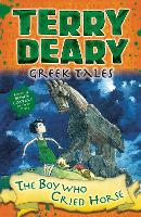 Greek Tales: The Boy Who Cried Horse - Terry Deary's Historical Tales (Paperback)