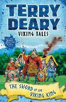 Viking Tales: The Sword of the Viking King - Terry Deary's Historical Tales (Paperback)