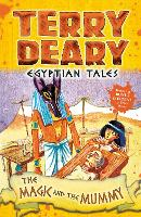 Egyptian Tales: The Magic and the Mummy - Terry Deary's Historical Tales (Paperback)