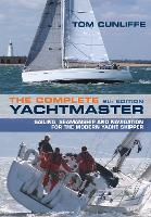 The Complete Yachtmaster: Sailing, Seamanship and Navigation for the Modern Yacht Skipper 9th edition (Hardback)