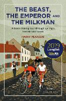 The Beast, the Emperor and the Milkman: A Bone-shaking Tour through Cycling's Flemish Heartlands (Hardback)