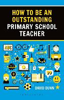 How to be an Outstanding Primary School Teacher 2nd edition