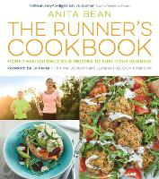 The Runner's Cookbook: More than 100 delicious recipes to fuel your running (Paperback)