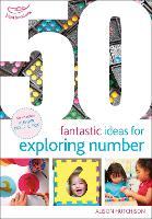 50 Fantastic Ideas for Exploring Number - 50 Fantastic Ideas (Paperback)