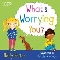 What's Worrying You?: A mindful picture book to help small children overcome big worries (Hardback)